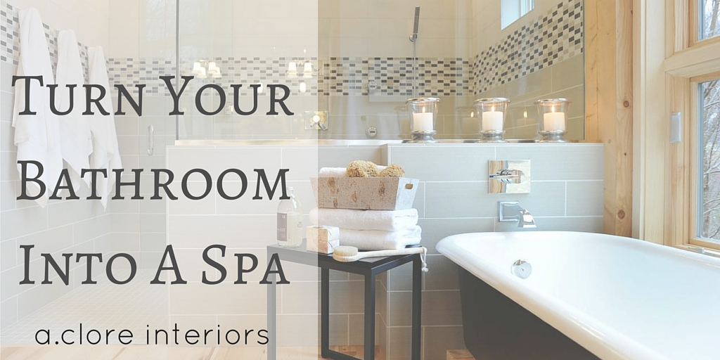 turn your bathroom into a spa a clore interiors